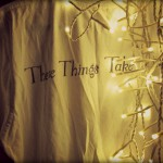 These Things Take Time T-shirt back